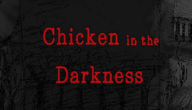 Chicken in the Darkness Latest Version Free Download