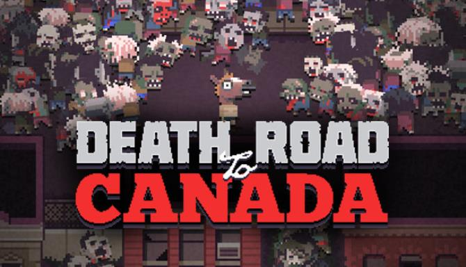 Death Road to Canada Full Mobile Game Free Download