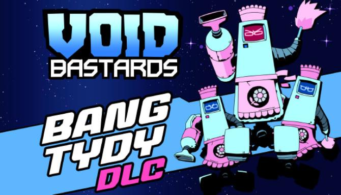 Void Bastards – Bang Tydy Latest Version Free Download