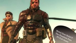 Metal Gear Solid V PC Latest Version Free Download